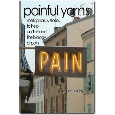 Painful Yarns: Metaphors and Stories to Help Understand the Biology of Pain